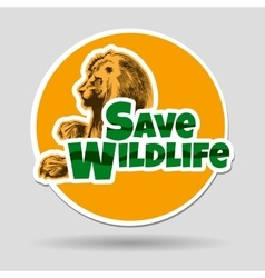 Save Wildlife Emblem with Lion vector image