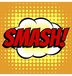 Smash comic book bubble text retro style vector