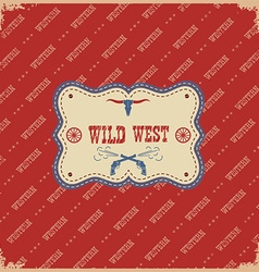 The wild west label background western with vector