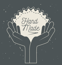 Hands with emblem decoration with handmade message vector