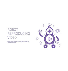 Robot reproducing video player template web banner vector