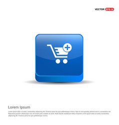 Shopping cart and plus sign - 3d blue button vector