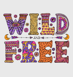 Wild and free lettering vector