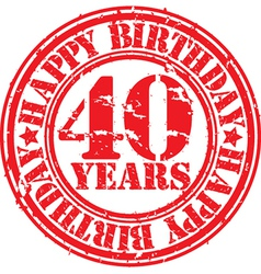 Grunge 40 years happy birthday rubber stamp vector image vector image