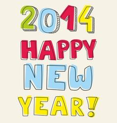 Happy New Year 2014 hand drawn colorful wishes vector image vector image