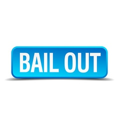 Bail out blue 3d realistic square isolated button vector