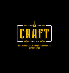 craft beer emblem and decorative serif font vector image