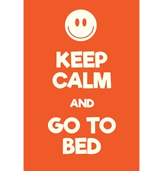 Keep calm and go to bed poster vector