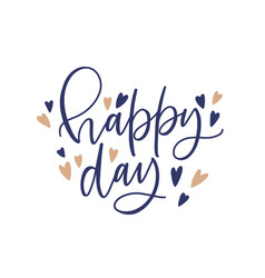 Happy day phrase or text written with fancy vector