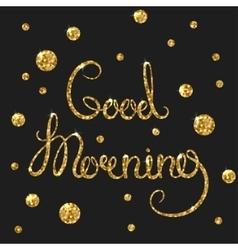 Good morning golden text for card Modern brush vector image