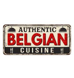 authentic belgian cuisine vintage rusty metal sign vector image