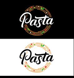 pasta hand written lettering logo label badge vector image