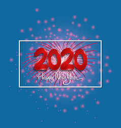 Happy new year 2020 red number with fireworks vector