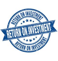 Return on investment round grunge ribbon stamp vector