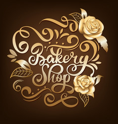bakery shop lettering inscription calligraphy vector image