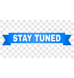 Blue stripe with stay tuned title vector