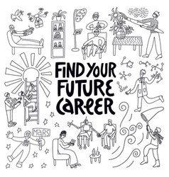 Hand drawn lettering find your future career vector