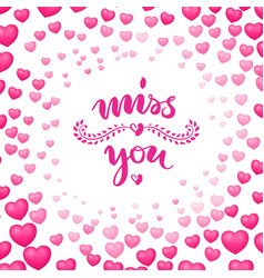 Poster miss you heart bubbles around vector
