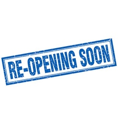 Re-opening soon blue grunge square stamp on white vector