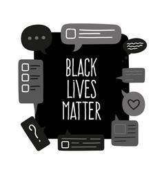 Chat bubbles black lives matter protest banner vector