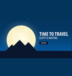 Time to travel travel to egypt egypt is waiting vector