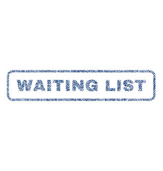 Waiting list textile stamp vector