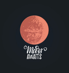 mars awaits handwritten phrase drawn vector image