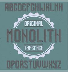 vintage label font named monolith vector image