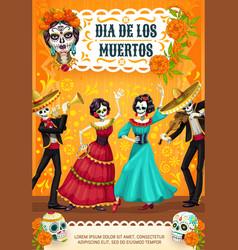 Dia de los muertos skeletons skulls dancing vector