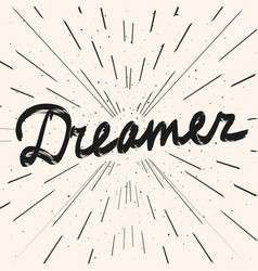 Dreamer calligraphy lettering word hand drawn vector