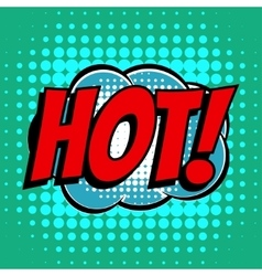 Hot comic book bubble text retro style vector