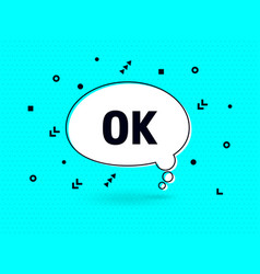 ok speech bubble banner pop art memphis style vector image
