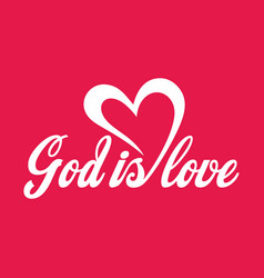 god is love lettering vector image vector image