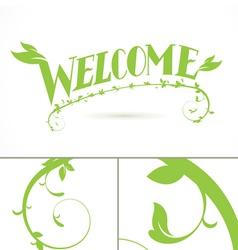 Welcome Green Vine Leaf lettering design vector image vector image