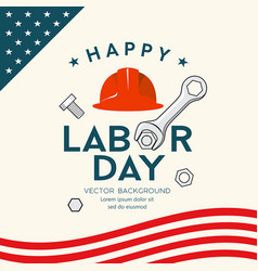 Happy labor day america engineer cap and wrench vector