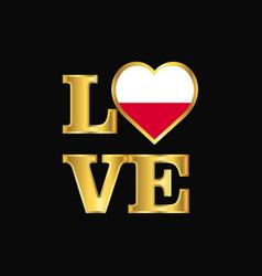 Love typography poland flag design gold lettering vector