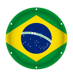 Round metallic flag of brazil with screw holes vector