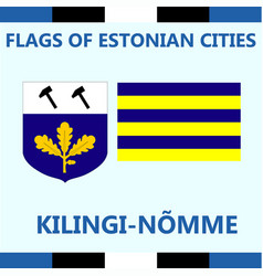 Flag of estonian city kilingi-nomme vector