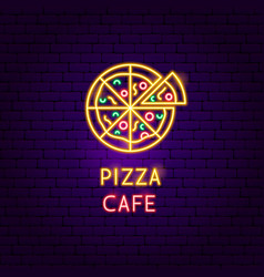 pizza cafe neon label vector image