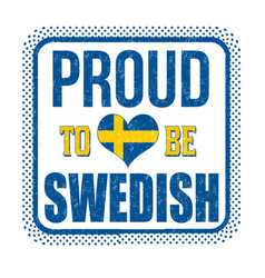 proud to be swedish sign or stamp vector image