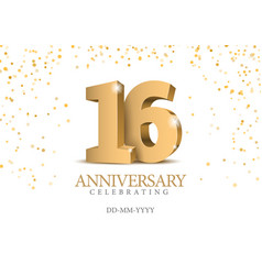 anniversary 16 gold 3d numbers vector image