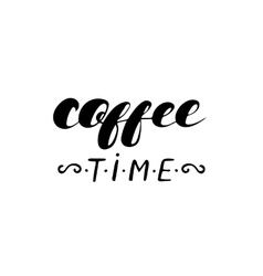 Coffee time - hand drawn calligraphy coffee poster vector image