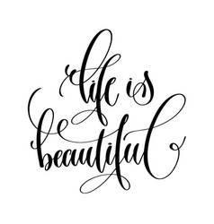 life is beautiful - inspiration black and white vector image