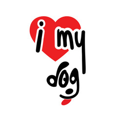 I Love My Dog Quotes Vector Images (13)