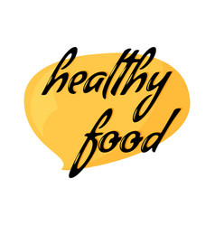 Healthy food calligraphic sign yellow background vector