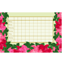 Timetable weekly schedule with blooming rhododendr vector