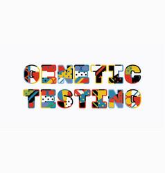 Genetic testing concept word art vector