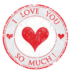 grunge rubber valentines day i love you so much vector image