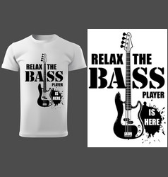 T-shirt with musical slogan and bass guitar vector