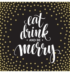 Poster lettering Eat drink and be merry vector